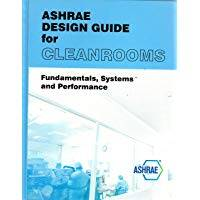ASHRAE Design Guide for Cleanrooms